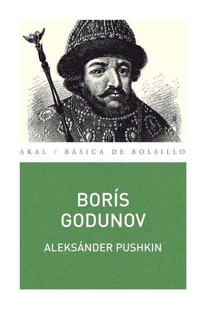 Фото - Aleksander Pushkin Borís Godunov alexander pushkin boris godunov