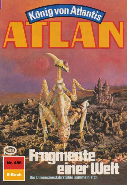 Atlan 486: Fragmente einer Welt