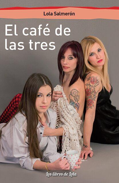 Lola Salmerón El café de las tres недорого