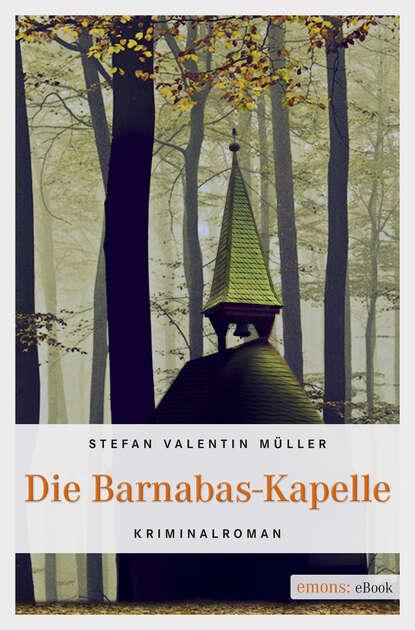 Stefan Valentin Müller Die Barnabas-Kapelle saint barnabas the sacred writings of barnabas