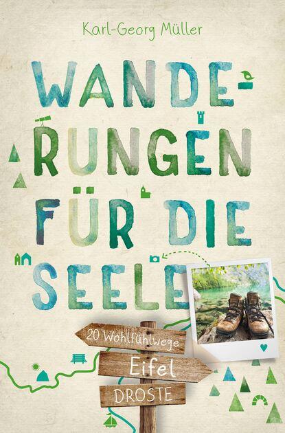 Фото - Karl-Georg Müller Eifel. Wanderungen für die Seele georg zinn karl die wiederherstellung aller dinge