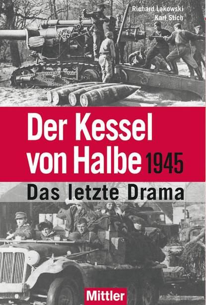 Karl Stich Der Kessel von Halbe 1945 недорого