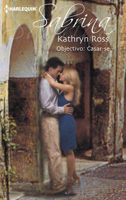 Kathryn Ross Objectivo: casar-se недорого