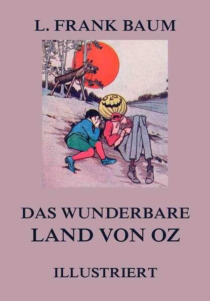 Фото - L. Frank Baum Das wunderbare Land von Oz l frank baum das wunderbare land von oz