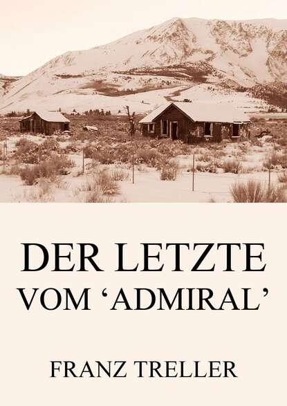 Franz Treller Der Letzte vom 'Admiral' franz treller die besten wildwestromane