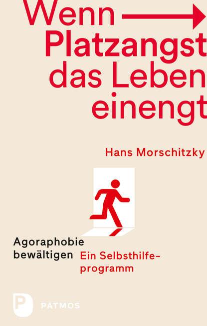 Hans Morschitzky Wenn Platzangst das Leben einengt hans morschitzsky wenn angst das leben bestimmt