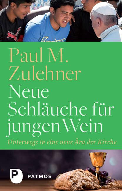 Paul M. Zulehner Neue Schläuche für jungen Wein недорого