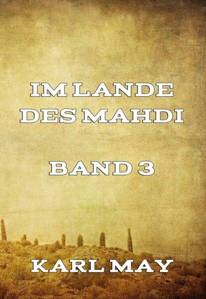 Karl May Im Lande des Mahdi Band 3 karl may im lande des mahdi