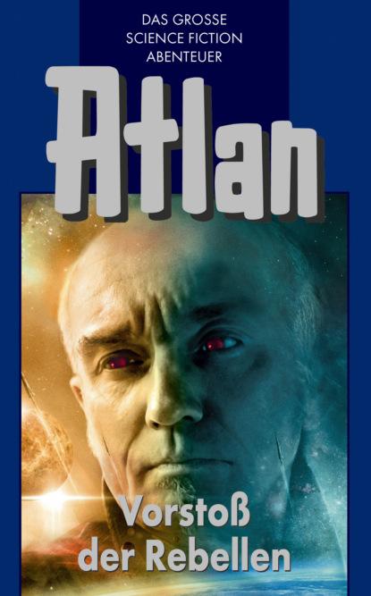 Atlan 45: Vorsto? der Rebellen (Blauband)