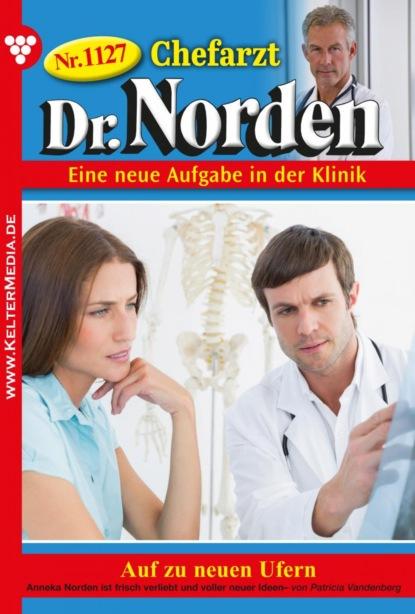 Chefarzt Dr. Norden 1127 – Arztroman