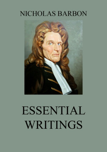 Nicholas Barbon Essential Writings robert barclay an apology for the true christian divinity
