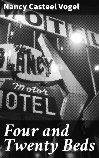 Фото - Nancy Casteel Vogel Four and Twenty Beds nancy degenhardt a place to be