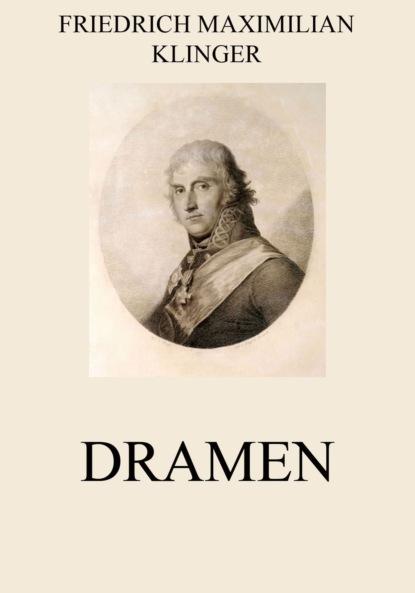 Friedrich Maximilian Klinger Dramen недорого