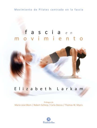 Elizabeth Larkam Fascia en movimiento (Color) elena g de white el ministerio de las publicaciones
