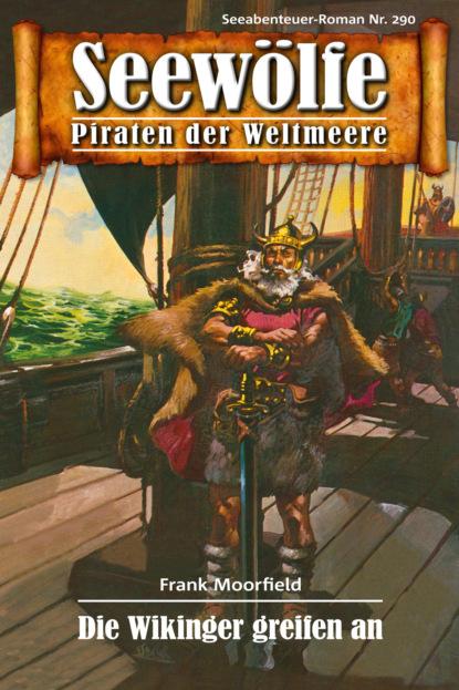 Frank Moorfield Seewölfe - Piraten der Weltmeere 290 benedikt weber ein fall für die schwarze pfote piraten