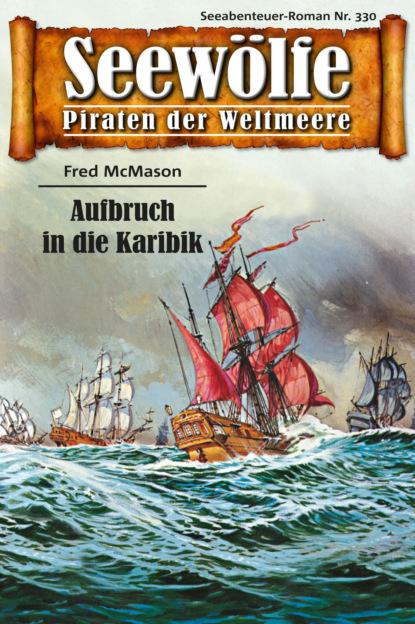 Fred McMason Seewölfe - Piraten der Weltmeere 330 недорого