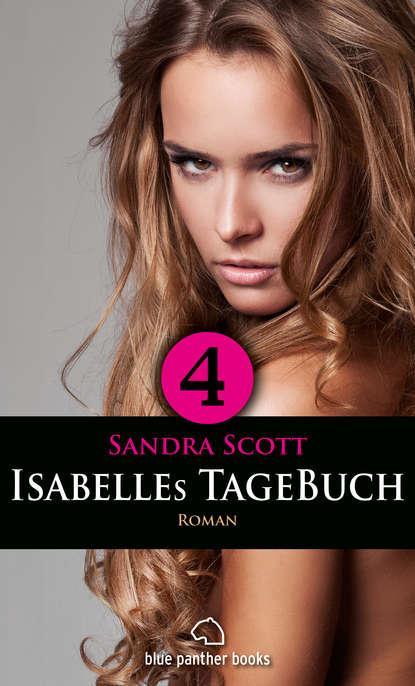 Sandra Scott Isabelles TageBuch - Teil 4 | Roman l senfl ich klag den tag und alle stund