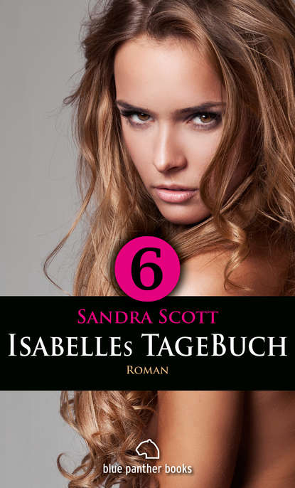 Sandra Scott Isabelles TageBuch - Teil 6 | Roman l senfl ich klag den tag und alle stund