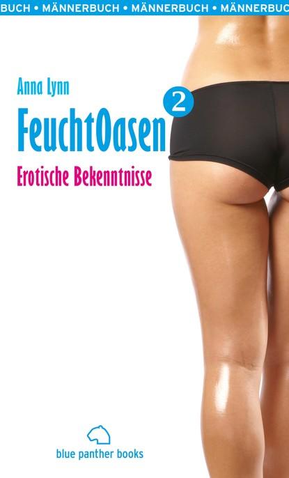 Anna Lynn Feuchtoasen 2 | Erotische Bekenntnisse недорого