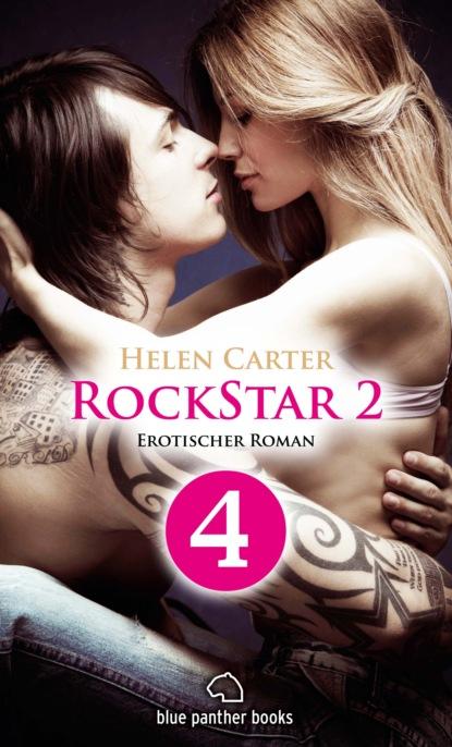 Helen Carter Rockstar | Band 2 | Teil 4 | Erotischer Roman helen carter rockstar band 1 teil 1 roman