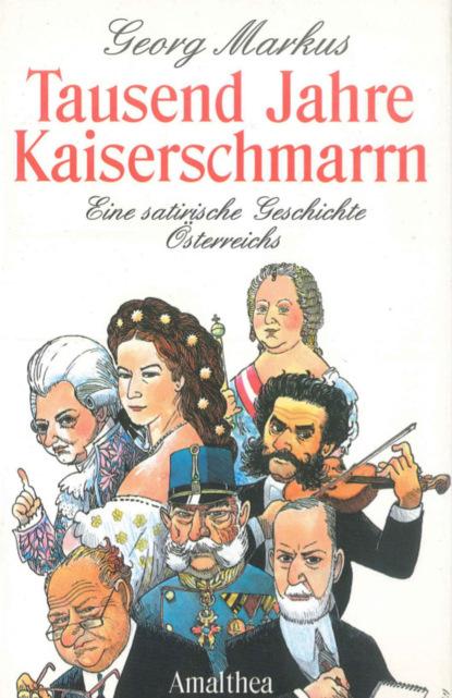 Фото - Georg Markus Tausend Jahre Kaiserschmarrn markus maria weber ein coffee to go in togo