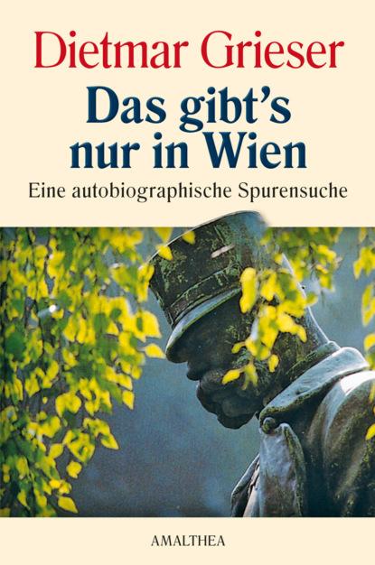Фото - Dietmar Grieser Das gibt's nur in Wien dietmar preuß dsa 102 die rote bache