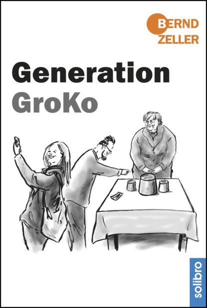 Bernd Zeller Generation GroKo недорого