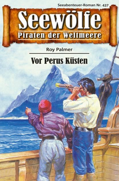 Roy Palmer Seewölfe - Piraten der Weltmeere 437 недорого