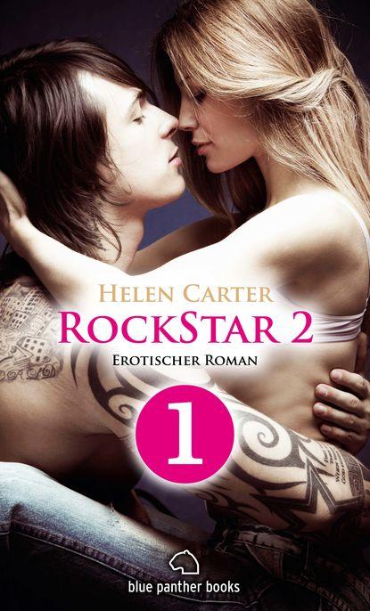 Helen Carter Rockstar | Band 2 | Teil 1 | Erotischer Roman helen carter rockstar band 1 teil 1 roman