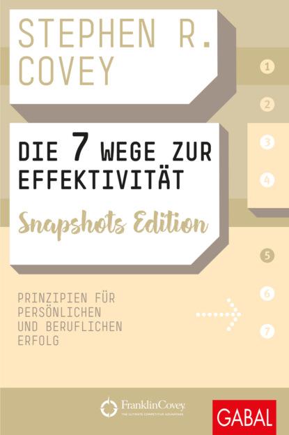 Стивен Кови Die 7 Wege zur Effektivität Snapshots Edition thomas herold wege zur unsterblichkeit