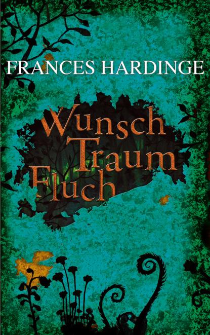 Frances Hardinge Wunsch Traum Fluch недорого