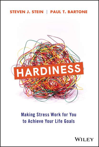Фото - Steven J. Stein Hardiness nagoski emily nagoski amelia burnout solve your stress cycle
