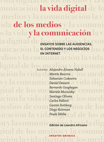 Martín Becerra La vida digital de los medios y la comunicación ariel bededetti marketing en redes sociales detrás de escena