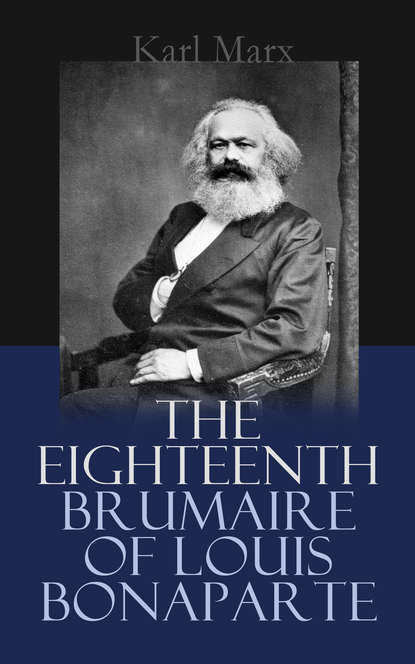 Фото - Karl Marx The Eighteenth Brumaire of Louis Bonaparte marx karl the eighteenth brumaire of louis bonaparte