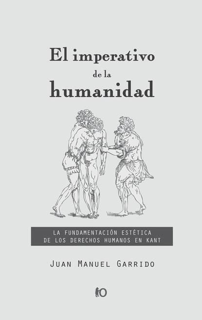 Juan Manuel Garrido El imperativo de la humanidad недорого