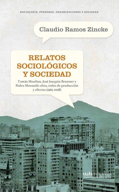 Claudio Ramos Zincke Relatos sociológicos y sociedad esteban ierardo la sociedad de la excitación
