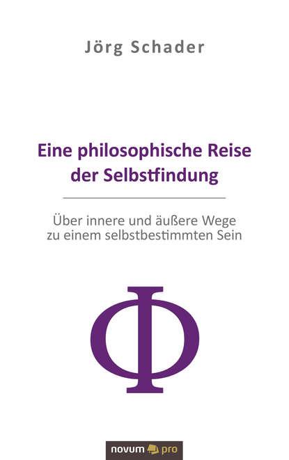 Jörg Schader Eine philosophische Reise der Selbstfindung c graupner das wort vom kreuz ist eine torheit gwv 1152 23