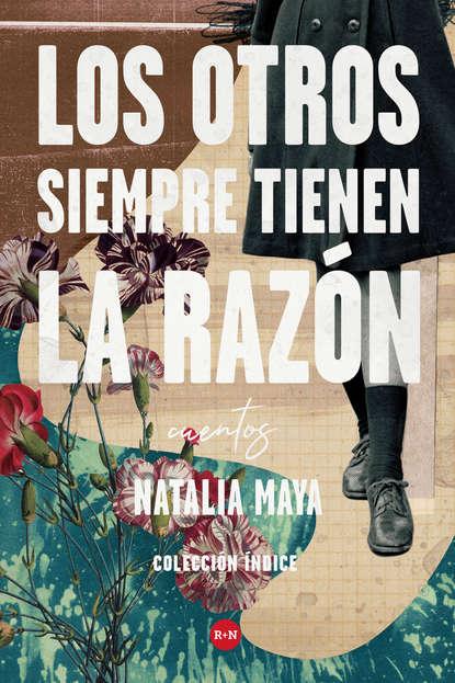 Natalia Maya Los otros siempre tienen la razón bs968 d32 el