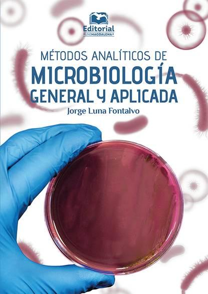Jorge Luna Fontalvo Métodos analíticos de microbiología general y aplicada josé gasca zamora la merced centralidad económica y cadena de suministro de alimentos