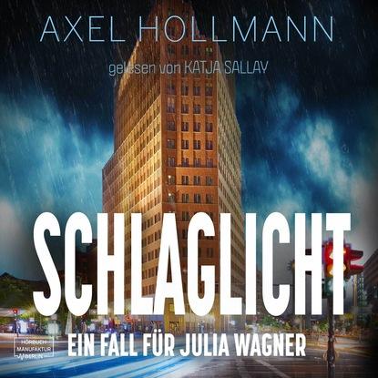 Axel Hollmann Ein Fall für Julia Wagner, Band 3: Schlaglicht (ungekürzt) benedikt weber ein fall für die schwarze pfote piraten