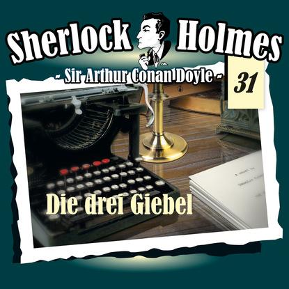 Артур Конан Дойл Sherlock Holmes, Die Originale, Fall 31: Die drei Giebel benedikt weber ein fall für die schwarze pfote piraten