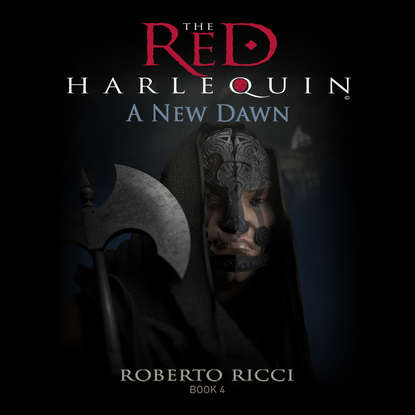 Roberto Ricci A New Dawn - The Red Harlequin, Book 4 (Unabridged) dawn miller a new dawn