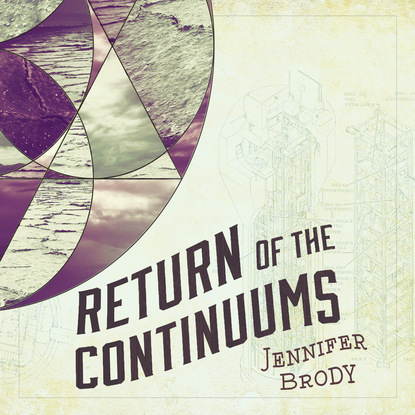 Jennifer Brody Return of the Continuums - Continuum Trilogy, Book 2 (Unabridged) brody s ghost book 2