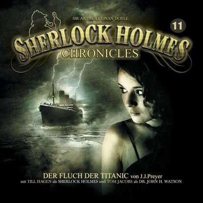 J. J. Preyer Sherlock Holmes Chronicles, Folge 11: Der Fluch der Titanic k p walter sherlock holmes chronicles folge 13 der fall buffalo bill
