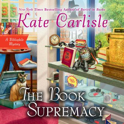 Kate Carlisle The Book Supremacy - Bibliophile Mystery, Book 13 (Unabridged) kate carlisle one book in the grave a bibliophile mystery 5 unabridged