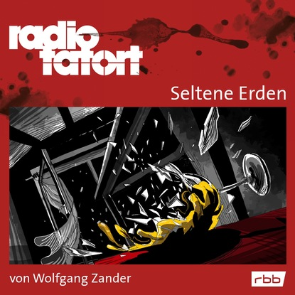 Wolfgang Zander Radio Tatort rbb - Seltene Erden