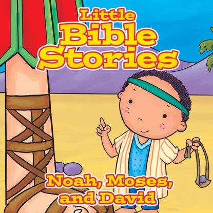 Johannah Gilman Paiva Little Bible Stories: Noah, Moses, and David (Unabridged) king jr david introducing king david the messiah walking with god