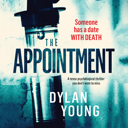 Фото - Dylan Young The Appointment - A tense psychological thriller you don't want to miss (Unabridged) l g davis the midnight wife a gripping psychological thriller unabridged