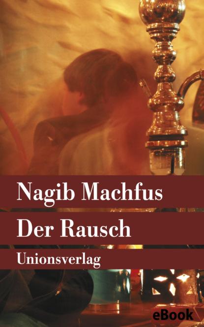 Nagib Machfus Der Rausch nagib machfus die reise des ibn fattuma