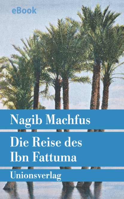 Nagib Machfus Die Reise des Ibn Fattuma nagib machfus die reise des ibn fattuma